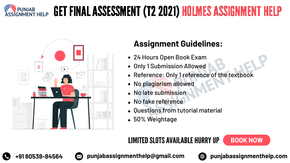 get final assessment t2 2021 holmes assignment help
